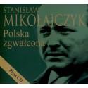 Polska zgwałcona - Stanisław Mikołajczyk