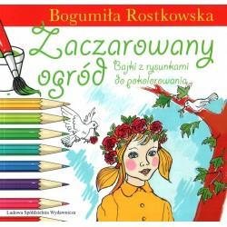 Zaczarowany ogród - Bogumiła Rostkowska