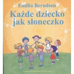 Każde dziecko jak słoneczko - Emilia Berndsen