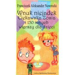 Wnuk niejadek. Ciekawska Zosia... - Franciszek Aleksander Nawrocki