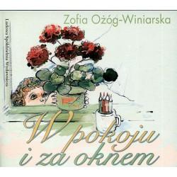 W pokoju i za oknem - Zofia Ożóg-Winiarska