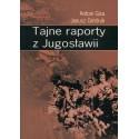 Tajne raporty z Jugosławii - Antoni Giza, Janusz Gmitruk
