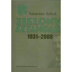 Zielony Sztandar 1931-2008 - Saturnin Sobol
