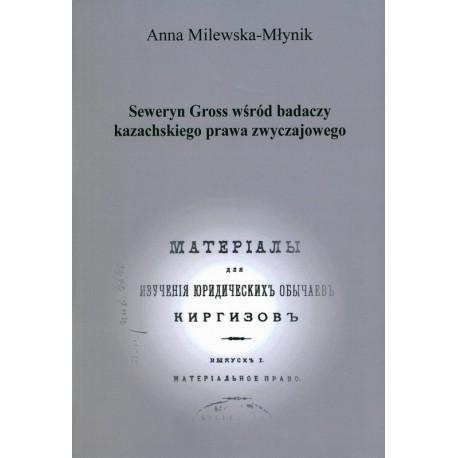 Seweryn Gross wśród badaczy... - Anna Milewska-Młynik
