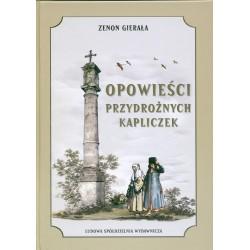 Opowieści przydrożnych kapliczek - Zenon Gierała