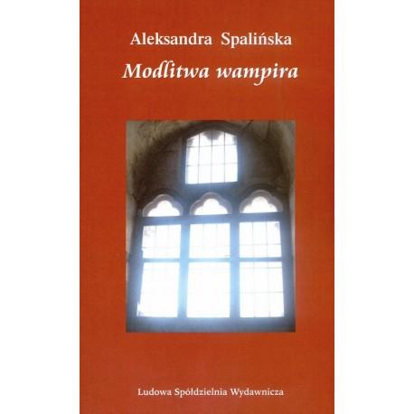 Modlitwa wampira - Aleksandra Spalińska