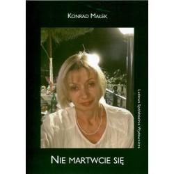 Nie martwcie się - Konrad Małek