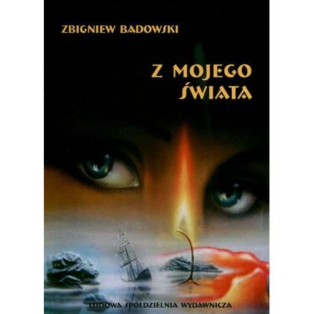 Z mojego świata - Zbigniew Badowski