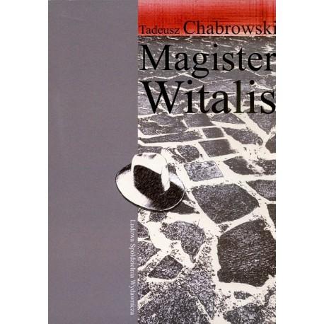 Magister Witalis - Tadeusz Chabrowski