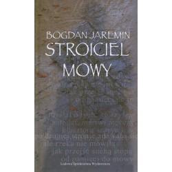 Stroiciel mowy - Bogdan Jaremin