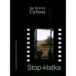 Stop-klatka - Jan Henryk Cichosz