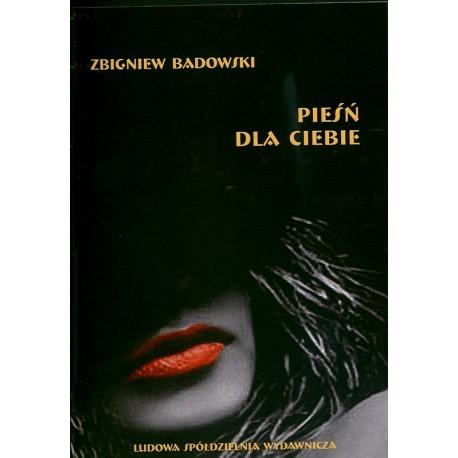 Pieśń dla Ciebie - Zbigniew Badowski