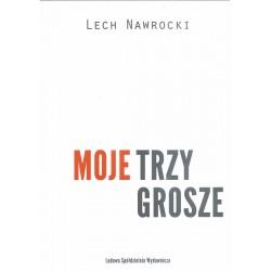 Moje trzy grosze - Lech Nawrocki