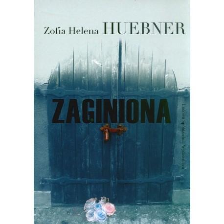 Zaginiona - Zofia Halina Huebner