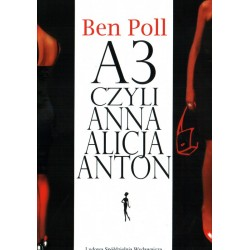 A3 czyli Anna Alicja Anton - Ben Poll