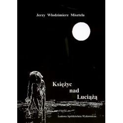 Księżyc nad Luciążą - Jerzy Włodzimierz Misztela