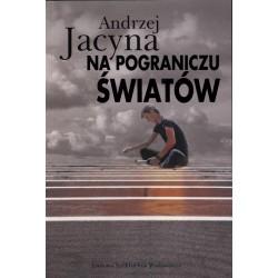 Na pograniczu światów - Andrzej Jacyna