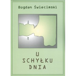 U schyłku dnia - Bogdan Świecimski