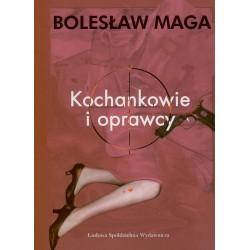 Kochankowie i oprawcy - Bolesław Maga