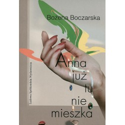 Anna już tu nie mieszka - Bożena Boczarska