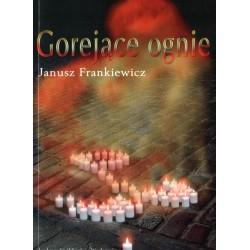 Gorejące ognie - Janusz Frankiewicz