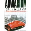 Akwarium na kółkach - Kazimierz Kaz Ostaszewicz