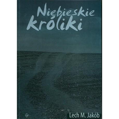 Niebieskie króliki - Lech M. Jakób