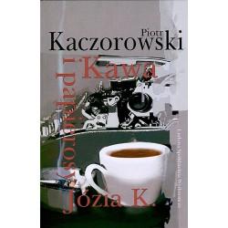 Kawa i papierosy Józia K. - Piotr Kaczorowski