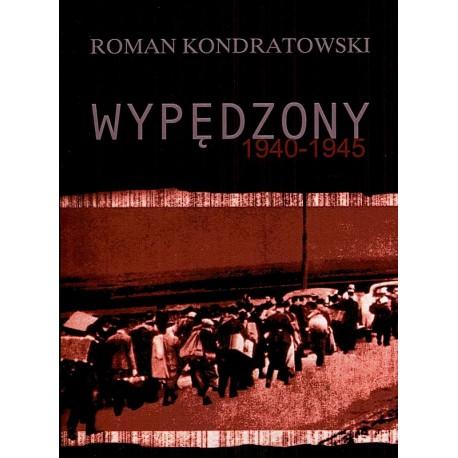 Wypędzony 1940-1945 - Roman Kondratowski