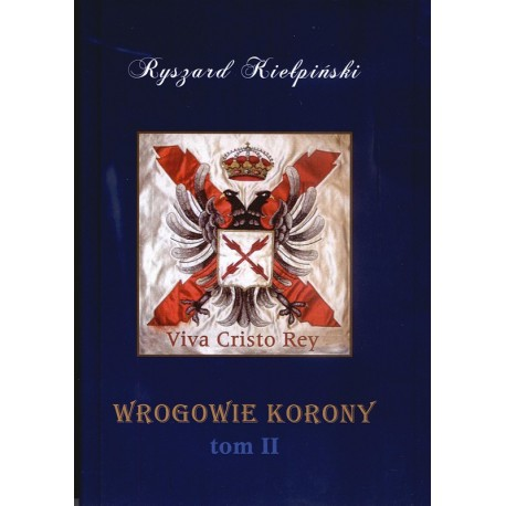 Wrogowie korony tom II - Ryszard Kiełpiński