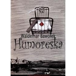 Humoreska - Waldemar Bawołek