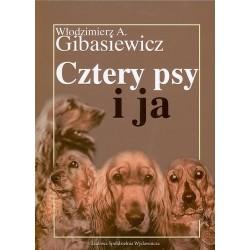 Cztery psy i ja - Włodzimierz A. Gibasiewicz