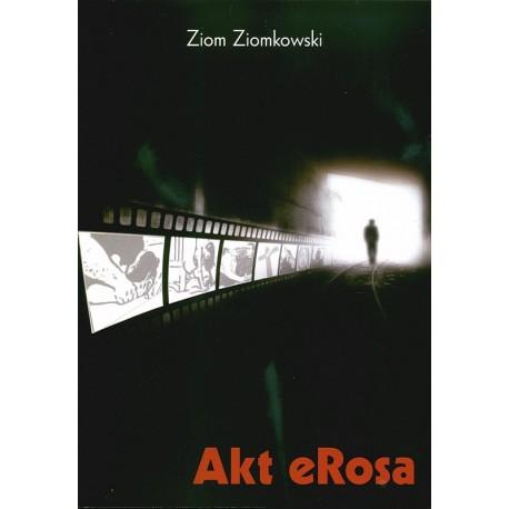 Akt eRosa - Ziom Ziomkowski