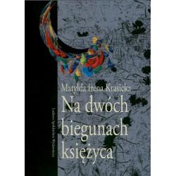 Na dwóch biegunach księżyca - Matylda Irena Krasicka