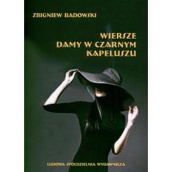 Wiersze damy w czarnym kapeluszu - Zbigniew Badowski