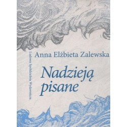 Nadzieją pisane - Anna Elżbieta Zalewska