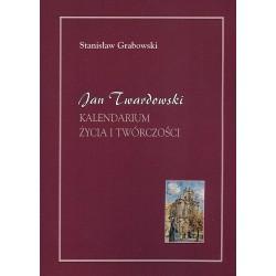 Jan Twardowski. Kalendarium życia i twórczości 1915 - 2006 - Stanisław Grabowski