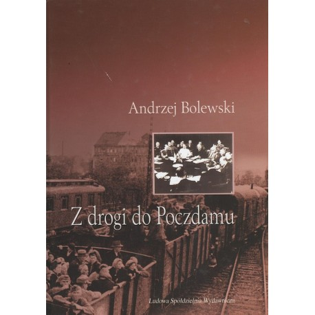 Z drogi do Poczdamu - Andrzej Bolewski