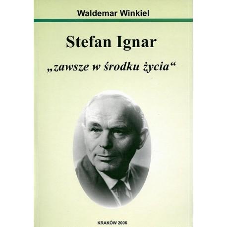 Stefan Ignar ''zawsze w środku życia'' - Waldemar Winkiel