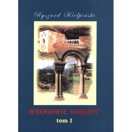Wrogowie korony - Ryszard Kiełpiński