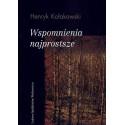 Wspomnienia najprostsze - Henryk Kołakowski