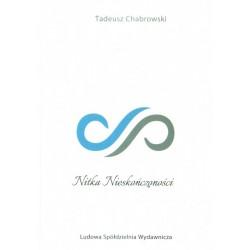 Nitka nieskończoności - Tadeusz Chabrowski