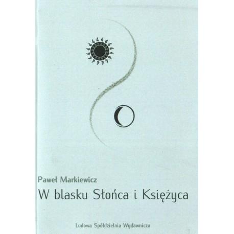 W blasku Słońca i Księżyca – Paweł Markiewicz