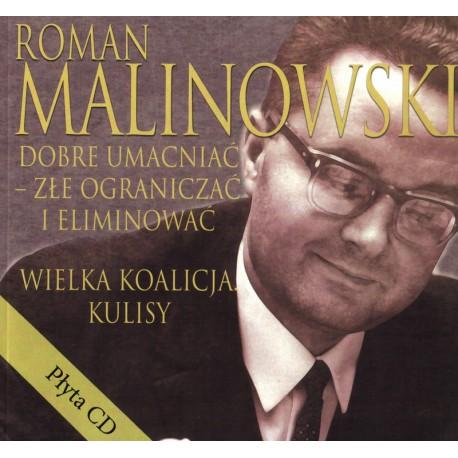 Dobre umacniać - złe ograniczać i eliminować... - Roman Malinowski