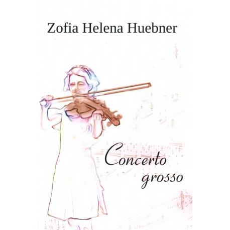 Concerto grosso - Zofia Helena Huebner