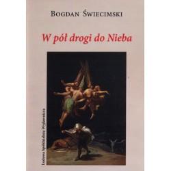 W pół drogi do Nieba - Bogdan Świecimski