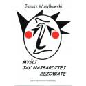 Myśli jak najbardziej zezowate - Janusz Wasylkowski