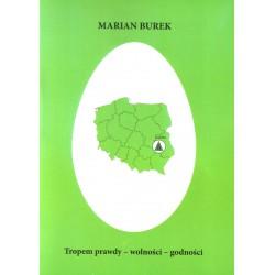Tropem prawdy – wolności – godności - Marian Burek