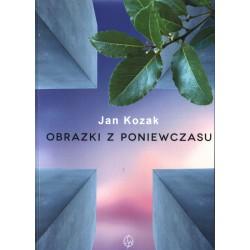 Obrazki z poniewczasu - Jan Kozak