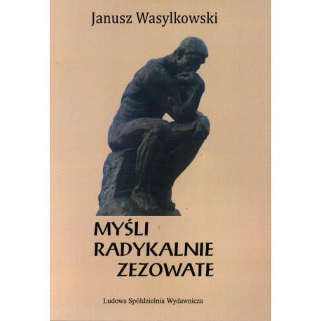 Myśli radykalnie zezowate - Janusz Wasylkowski